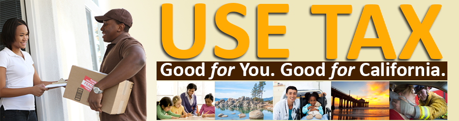Use Tax: Good for You. Good for California